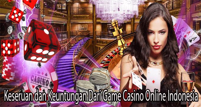 Keseruan dan Keuntungan Dari Game Casino Online Indonesia